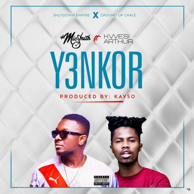 DJ Mic Smith Ft Kwesi Arthur - Y3nkor (Prod By Kayso)